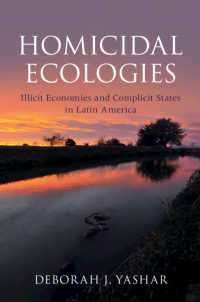 Homicidal Ecologies : Illicit Economies and Complicit States in Latin America