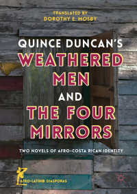 Quince Duncan's Weathered Men and The Four Mirrors〈1st ed. 2018〉 : Two Novels of Afro-Costa Rican Identity