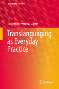 日常の実践としての翻訳言語<br>Translanguaging as Everyday Practice〈1st ed. 2018〉
