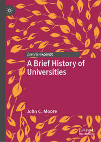 大学史要説<br>A Brief History of Universities〈1st ed. 2019〉