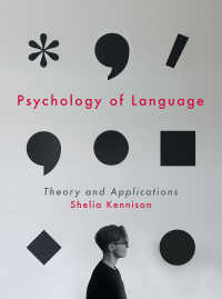 言語心理学入門<br>Psychology of Language〈1st ed. 2019〉 : Theory and Applications