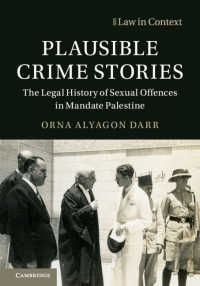 Plausible Crime Stories : The Legal History of Sexual Offences in Mandate Palestine