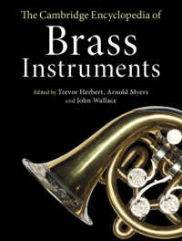 ケンブリッジ版 金管楽器百科事典<br>The Cambridge Encyclopedia of Brass Instruments
