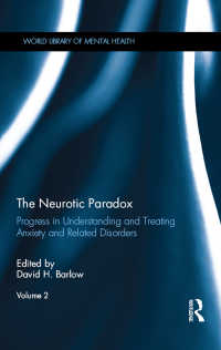 The Neurotic Paradox, Vol 2 : Progress in Understanding and Treating Anxiety and Related Disorders, Volume 2