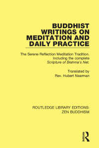 Buddhist Writings on Meditation and Daily Practice : The Serene Reflection Tradition. Including the complete Scripture of Brahma's Net