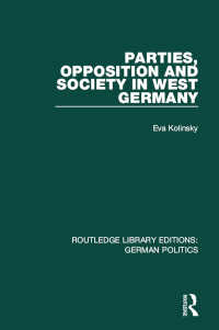 Parties, Opposition and Society in West Germany (RLE: German Politics)