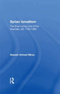 Syrian Ismailism : The Ever Living Line of the Imamate, A.D. 1100--1260