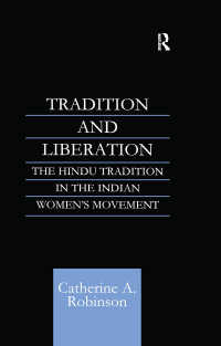 Tradition and Liberation : The Hindu Tradition in the Indian Women's Movement