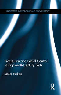 18世紀の港町における売春と社会統制<br>Prostitution and Social Control in Eighteenth-Century Ports