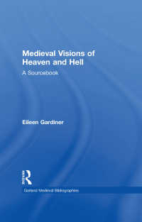 Medieval Visions of Heaven and Hell : A Sourcebook
