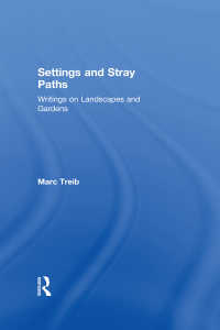 景観建築論集<br>Settings and Stray Paths : Writings on Landscapes and Gardens