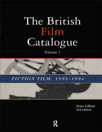 The British Film Catalogue : The Fiction Film