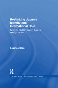 日本のアイデンティティと国際的役割:比較文化的考察<br>Rethinking Japan's Identity and International Role : Tradition and Change in Japan's Foreign Policy
