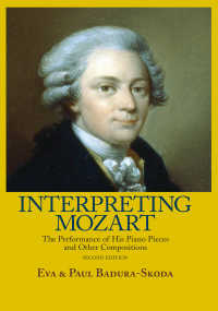 モーツァルト鍵盤音楽の解釈(第2版)<br>Interpreting Mozart : The Performance of His Piano Pieces and Other Compositions(2 NED)