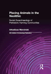 Placing Animals in the Neolithic : Social Zooarchaeology of Prehistoric Farming Communities