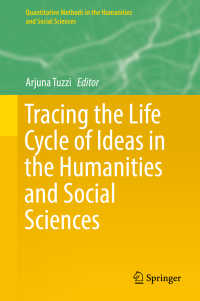 人文・社会科学における思想のライフサイクル解析<br>Tracing the Life Cycle of Ideas in the Humanities and Social Sciences〈1st ed. 2018〉