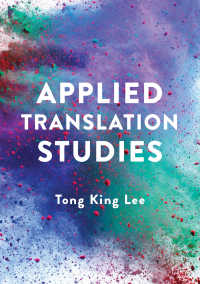 応用翻訳学入門<br>Applied Translation Studies〈1st ed. 2018〉