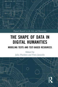 デジタル人文学におけるデータのかたち<br>The Shape of Data in Digital Humanities : Modeling Texts and Text-based Resources