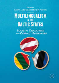 バルト諸国の多言語使用<br>Multilingualism in the Baltic States〈1st ed. 2019〉 : Societal Discourses and Contact Phenomena