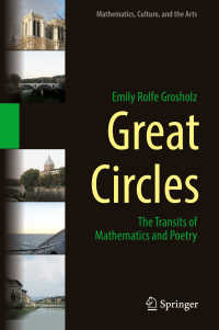 詩と数学<br>Great Circles〈1st ed. 2018〉 : The Transits of Mathematics and Poetry