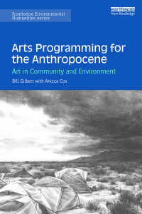 人新世のコミュニティ・環境のための芸術<br>Arts Programming for the Anthropocene : Art in Community and Environment
