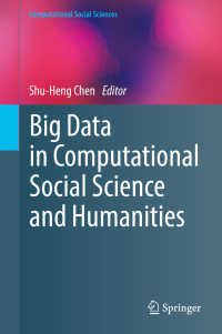 計算社会科学・人文学におけるビッグデータ<br>Big Data in Computational Social Science and Humanities〈1st ed. 2018〉