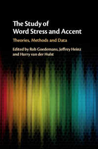 語の強勢とアクセントの研究<br>The Study of Word Stress and Accent : Theories, Methods and Data