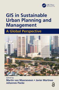 持続可能な都市計画におけるGISとマネジメント<br>GIS in Sustainable Urban Planning and Management (Open Access) : A Global Perspective