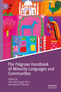 少数派言語とコミュニティ・ハンドブック<br>The Palgrave Handbook of Minority Languages and Communities〈1st ed. 2019〉