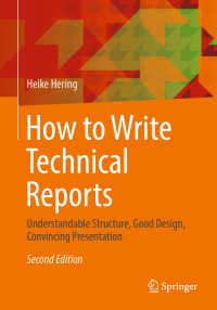 テクニカルリポート作成法(第2版)<br>How to Write Technical Reports〈2nd ed. 2019〉 : Understandable Structure, Good Design, Convincing Presentation(2)