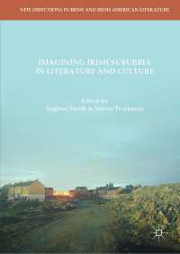 文学・文化におけるアイルランドの郊外<br>Imagining Irish Suburbia in Literature and Culture〈1st ed. 2018〉