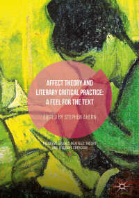 情動の理論と文学批評の実践<br>Affect Theory and Literary Critical Practice〈1st ed. 2019〉 : A Feel for the Text