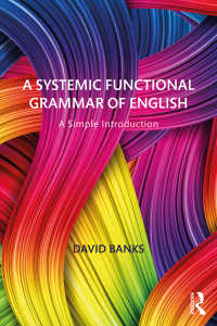 英語の選択体系機能文法:シンプル入門<br>A Systemic Functional Grammar of English : A Simple Introduction