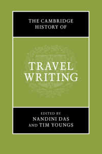 ケンブリッジ版 旅行文学史<br>The Cambridge History of Travel Writing