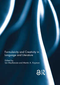 言語と文学における定型性と創造性<br>Formulaicity and Creativity in Language and Literature