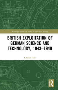 British Exploitation of German Science and Technology, 1943-1949 : The Spoils of War