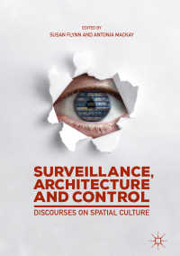 監視・制御の建築・都市空間論<br>Surveillance, Architecture and Control〈1st ed. 2019〉 : Discourses on Spatial Culture