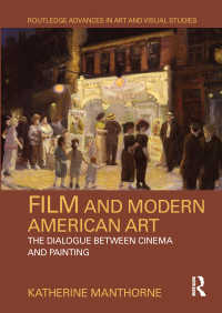 アメリカ映画と絵画の対話<br>Film and Modern American Art : The Dialogue between Cinema and Painting