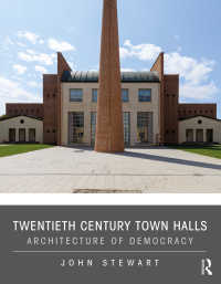 20世紀の市役所:民主主義の建築<br>Twentieth Century Town Halls : Architecture of Democracy