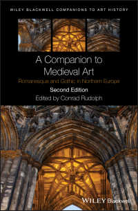 中世美術必携(第2版)<br>A Companion to Medieval Art : Romanesque and Gothic in Northern Europe(2)