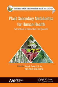 Plant Secondary Metabolites for Human Health : Extraction of Bioactive Compounds