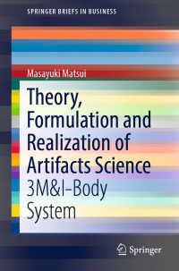 Theory, Formulation and Realization of Artifacts Science〈1st ed. 2019〉 : 3M&I-Body System
