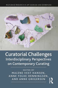 キュレーティングの今日的課題<br>Curatorial Challenges : Interdisciplinary Perspectives on Contemporary Curating
