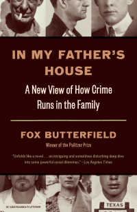 In My Father's House : A New View of How Crime Runs in the Family