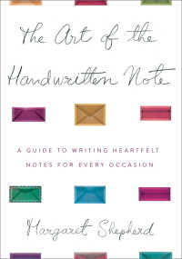 The Art of the Handwritten Note : A Guide to Reclaiming Civilized Communication