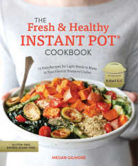The Fresh and Healthy Instant Pot Cookbook : 75 Easy Recipes for Light Meals to Make in Your Electric Pressure Cooker