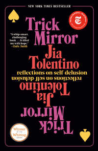 Trick Mirror : Reflections on Self-Delusion