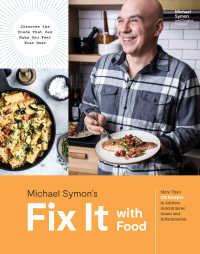 Fix It with Food : More Than 125 Recipes to Address Autoimmune Issues and Inflammation: A Cookbook