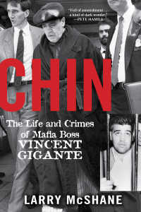 Chin : The Life and Crimes of Mafia Boss Vincent Gigante