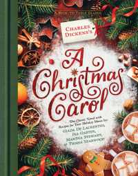 Charles Dickens's A Christmas Carol : A Book-to-Table Classic